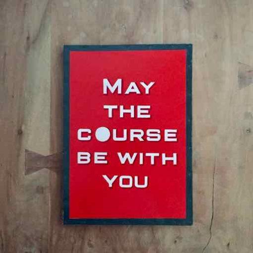 may the course be with you tektsbord - golfcadeau van sportcadeautjes