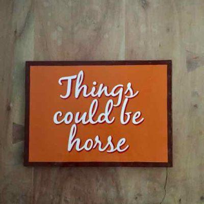 things could be horse tekstbord - paardrijcadeau van sportcadeautjes
