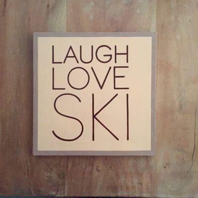 laugh love ski tekstbord - skicadeau van sportcadeautjes